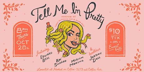 Tell Me I'm Pretty: Comedy Show! tickets