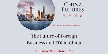 CFS Roundtable- The Future of Foreign Business and FDI in China Tickets