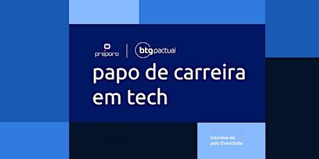 Papo de carreira tech com BTG Pactual - USP ingressos