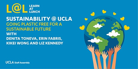 Sustainability at UCLA: Going Plastic Free for a Sustainable Future tickets