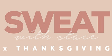 SweatWithStace X Thanksgiving tickets