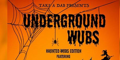 UNDERGROUND WUBS: HAUNTED WUBS EDITION tickets
