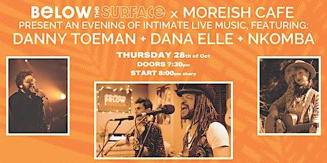 Danny Toeman + Dana Elle + Nkomba Live Intimate Show tickets