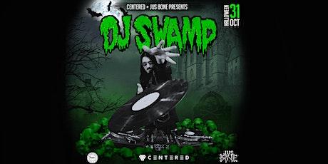 CENTERED + JUS BONE PRESENTS - HALLOWEEN WITH DJ SWAMP tickets