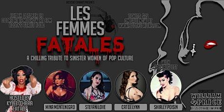 Les Femme Fatales Burlesque Show @ 8PM tickets