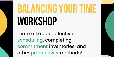 """Workshop 1: """"Balancing Your Time"""" - Scheduling & Commitment Inventory tickets"""