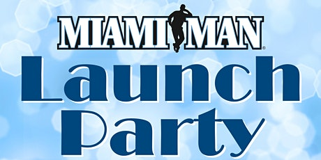 MiamiMan Magazine Launch Party for Professional Networking tickets