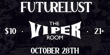 Futurelust - Live at The Viper Room! tickets