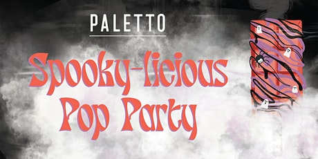 Paletto presents Spooky-licious pop party tickets
