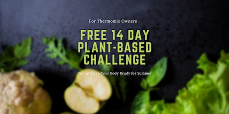 Celebrate The Veg! - 14 Day Plant-Based Challenge for Thermomix Owners tickets