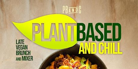 PB&C | Plant Based & Chill | Vegan Brunch | DJ Drummer Experience tickets