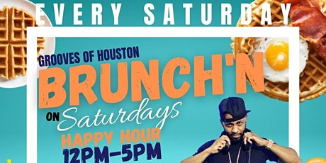 Grooves' Saturday Brunch + Day Party | Brunch 11am-5pm | Happy Hr 12pm-5pm tickets