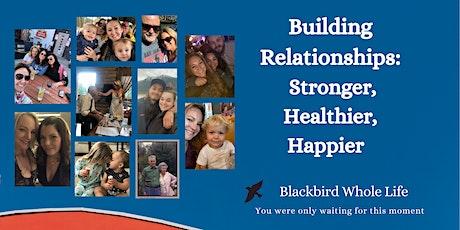 6 Weeks To Stronger, Healthier Happier Relationships - 11/6/21 - 12/11/21 tickets