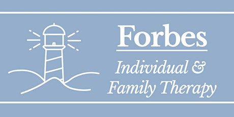 Forbes Individual & Family Therapy Open House! tickets