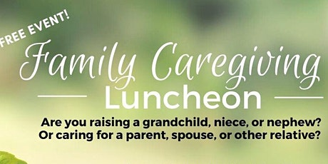 Family Caregiver Luncheon tickets