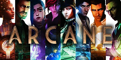 Arcane - League of Legends  - Watch Party on the Big Screen billets