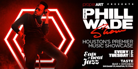 9PM TUESDAY - HOUSTON LIVE MUSIC SHOWCASE w/THE PHIIL WADE SHOW tickets