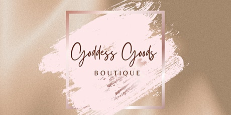 NEWD November - Goddess Goods Boutique Launch Event tickets