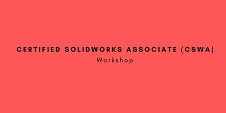 DISCOUNTED - Certified SolidWorks Associate (CSWA) Workshop - Oct 2021 tickets