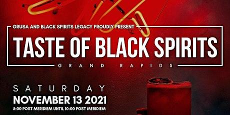 TASTE  OF BLACK SPIRITS  ( Grand Rapids ) tickets