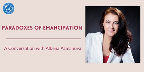 Paradoxes of Emancipation — A Conversation with Albena Azmanova tickets