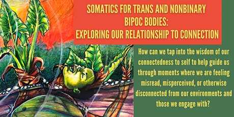 Trans/Nonbinary BIPOC Bodies:  Exploring Our Relationship to Connection tickets
