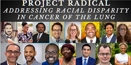 Project RADICAL: Racial Disparity in Cancer of The Lung tickets
