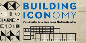 Building Iconomy...possibilities for West Coast Modern