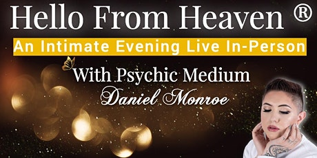 Hello from Heaven with Psychic Medium Daniel Monroe! tickets