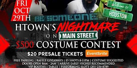 FRI OCT 29TH   HTOWN'S NIGHTMARE ON MAIN STREET   $500 COSTUME CONTEST tickets