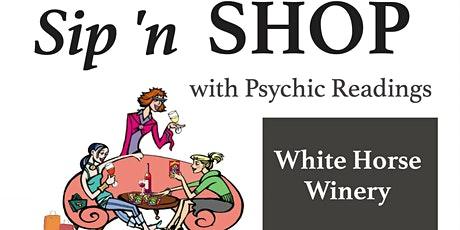 Sip N Shop with Psychic Readings at White Horse Winery tickets