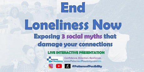 End Loneliness Now: Exposing 3 social myths that damage your connections tickets