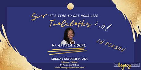 """(In Person)HLN presents """"Sis, it's Time to get your life """"TO.GET.HER"""" 2.0! tickets"""