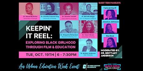 Keepin' It REEL: Exploring Black Girlhood Through Film & Education tickets
