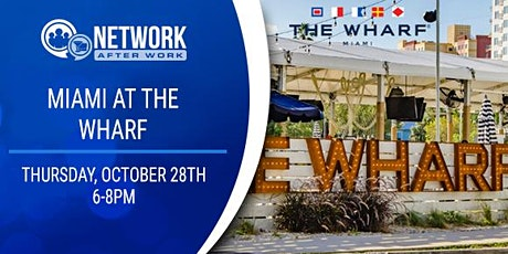 Network After Work Miami at The Wharf tickets