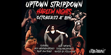 Uptown Stripdown – Harlem's ONLY Burlesque Show tickets