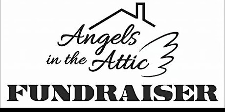Angels in the Attic Annual Fundraiser tickets