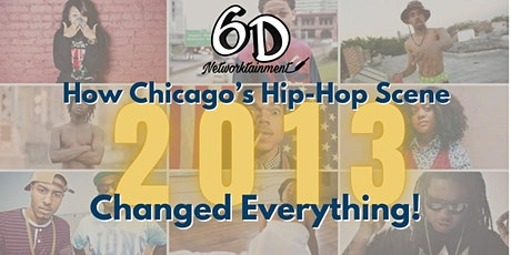 2013: How Chicago's Hip-Hop Scene Changed Everything! tickets