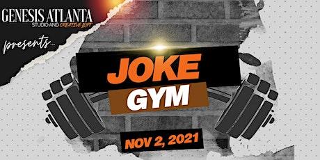 Genesis Atlanta Presents JOKE GYM!! tickets