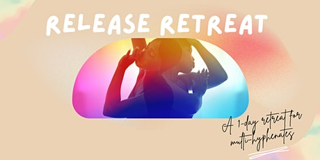 Release Retreat: A Wellness Event for Creatives tickets
