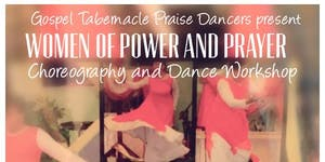 Women Of Power and Prayer Choreography and Dance Worksh...