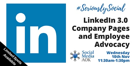 LinkedIn 3.0 Company Pages and Employee Advocacy tickets