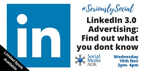 LinkedIn 3.0  Advertising: Find out what you don't know tickets