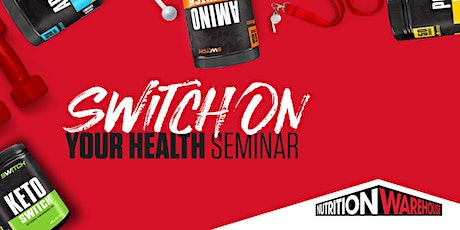 Switch On Your Health Seminar tickets