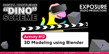 DINO Scheme Activity 12 –  3D modelling using Blender tickets