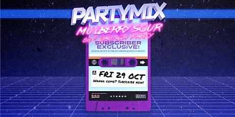 Party Mix Mulberry Sour 80's Launch Party tickets