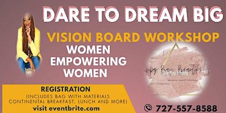 """DARE TO DREAM BIG"" Vision Board Workshop tickets"