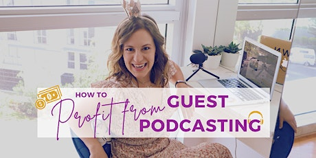 How to Profit from Guest Podcasting Masterclass tickets