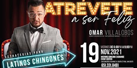 Atrevete a Ser Feliz- Omar Villalobos, Conferencista Internacional tickets
