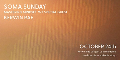 Soma Sunday - Mastering Mindset with Kerwin Rae and Gary Gorrow tickets